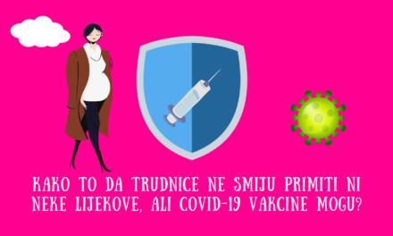 Trudnice ne smiju uzimati neke lijekove. Zašto onda smiju primati COVID-19 vakcine?